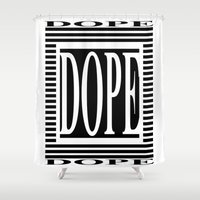 dope Shower Curtains featuring DOPE  by Robleedesigns