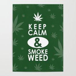 """Keep Calm and Smoke Weed"" Poster"