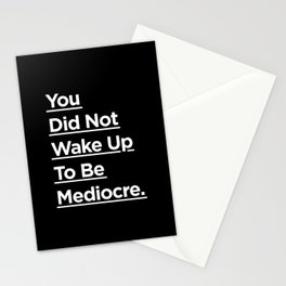 You Did Not Wake Up to Be Mediocre black and white monochrome typography design home wall decor Stationery Cards