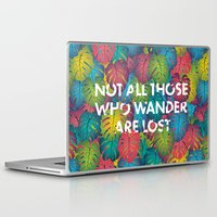 not all those who wander are lost Laptop & iPad Skins featuring Not all those who wander are lost by Attitude Creative