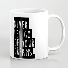 MOTIVATIONAL Poster, Never Let Go of Your Dreams Inspirational Quote,Friends Gift,Friendship Gift,Wo Coffee Mug