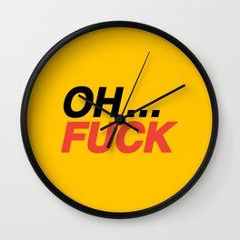 "That ""Oh... Fuck"" Feeling Wall Clock"