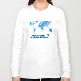 Small Things. Great Love. World Change. Long Sleeve T-shirt