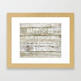 Happiness is not a destination Framed Art Print