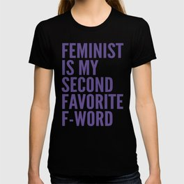 Feminist is My Second Favorite F-Word (Ultra Violet) T-shirt