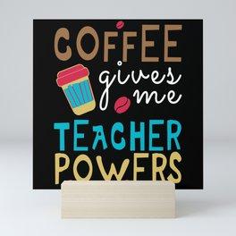Coffee Teacher Powers Funny School Lessons Mini Art Print