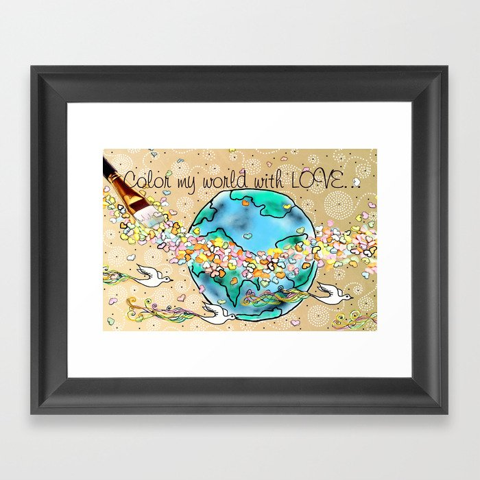 Color my world with LOVE... Framed Art Print