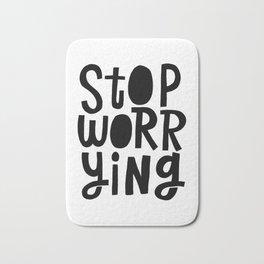 stop worrying Bath Mat