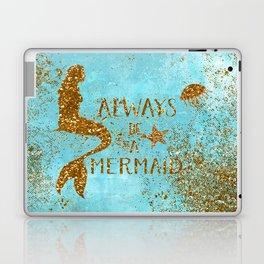 ALWAYS BE A MERMAID-Gold Faux Glitter Mermaid Saying Laptop & iPad Skin