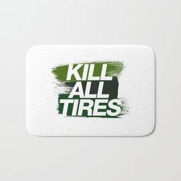 Kill All Tires v4 HQvector Bath Mat