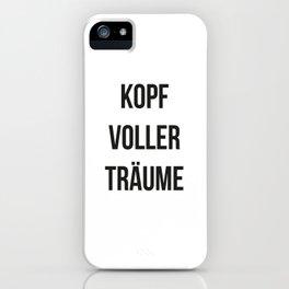 KOPF VOLLER TRÄUME iPhone Case