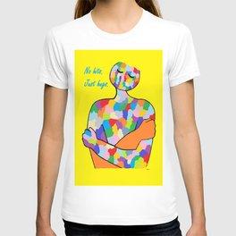 No Hits. Just Hugs. T-shirt