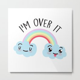 I'm Over It, Funny Cute Quote Metal Print