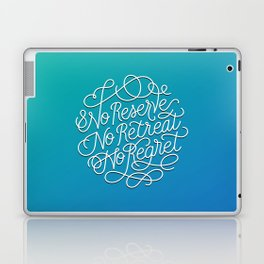 No Reserve, No Retreat, No Regret Laptop & iPad Skin