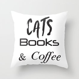 Cat Shirt,Cats,Books,Coffee, Cat Lover Gift,Cat Tshirt,Cat, Coffee, Coffee and Cats, Cat Gift, Book Throw Pillow