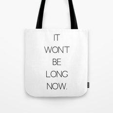 It Won't Be Long Now (Cult Propaganda) Tote Bag
