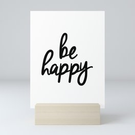 Be Happy black and white monochrome typography poster design bedroom wall art home decor Mini Art Print