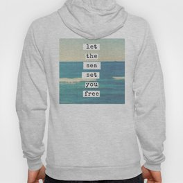 Let the sea set you free Hoody