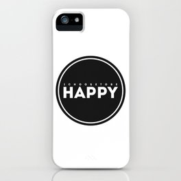 I Choose to Be Happy iPhone Case