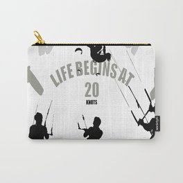 Life Begins At 20 Knots For Kitesurfers Carry-All Pouch
