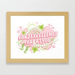 AKA 8K To Excellence Framed Art Print