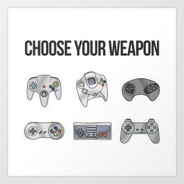 Choose Your Weapon Art Print