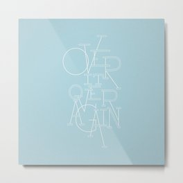 Over It Over Again Metal Print
