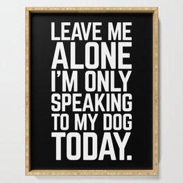Speaking To My Dog Funny Quote Serving Tray