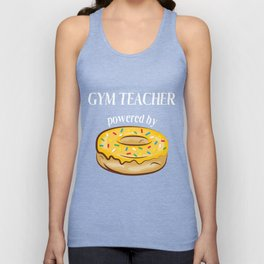 Gym Teacher T-Shirt Gym Teacher Powered By Donuts Gift Apparel Unisex Tank Top