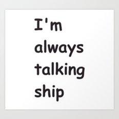 Talking Ship Art Print