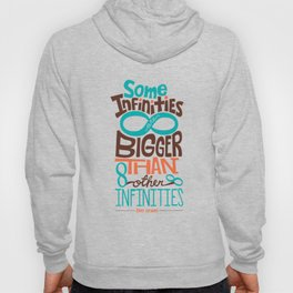 Some Infinities Are Bigger Than Other Infinities Hoody