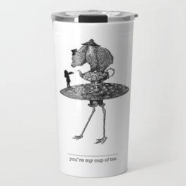 you're my cup of tea Travel Mug