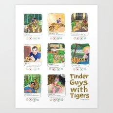 Tinder Guys With Tigers Art Print