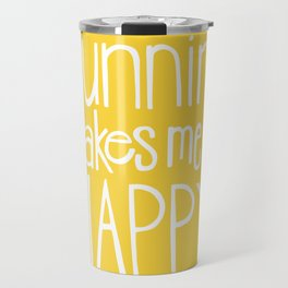 Marathon Running Quote - Running Makes Me Happy Travel Mug