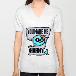 You Make Me Horny Narwhal Unisex V-Neck