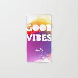 Good Vibes Only, watercolor poster, Thsirt, Phone case, Hand & Bath Towel