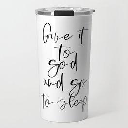 Give It To God, Bedroom Decor, Inspirational Art, Printable Wall Art Travel Mug