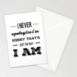 Not sorry for being me Stationery Cards
