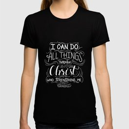 All Things Through Christ T-shirt