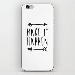 Make it happen iPhone Skin