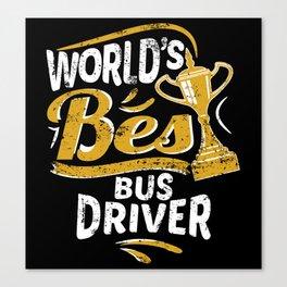 World's Best Bus Driver Canvas Print