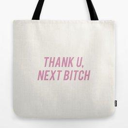 Thank U, Next Bitch Tote Bag
