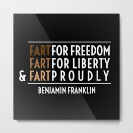 Fart for Freedom Metal Print