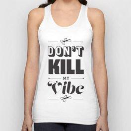 Don't Kill My Vibe Unisex Tank Top