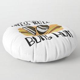 Don't Want None Unless You Got Buns Hun Floor Pillow