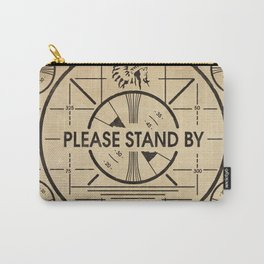 Please Stand By Carry-All Pouch