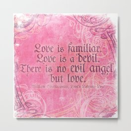 Love is a Devil - Shakespeare Love Quote Art Metal Print