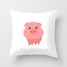 Cute & Funny Pig Momma Mommy Pig Owner Throw Pillow