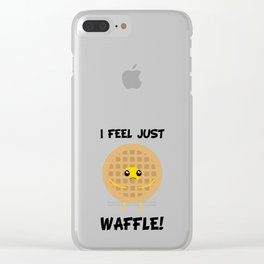 I Feel Just Waffle! Clear iPhone Case