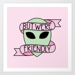 We Are Friendly (Pink) Art Print